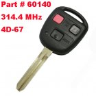 Remote Key for Toyota 3 Button 314.4Mhz (Toy43,4D67,Part # 60140)