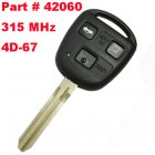 Remote Key for Toyota 3 Button 315 MHz (Toy43,4D67,Part # 42060)
