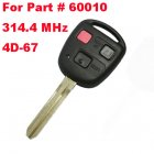 Remote Key for Toyota 3 Button 314.4MHz (Toy43,4D67,Part # 60010)
