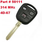 Remote Key for Toyota 3 Button 314 MHz (Toy43,4D67,Part # 50111)