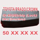 Toyota/Prado/Crown 4D (60) Duplicabel Chip 50xxx (Not Smart Key)